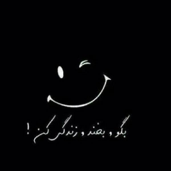 عکس نوشته بگو بخند زندگی کن